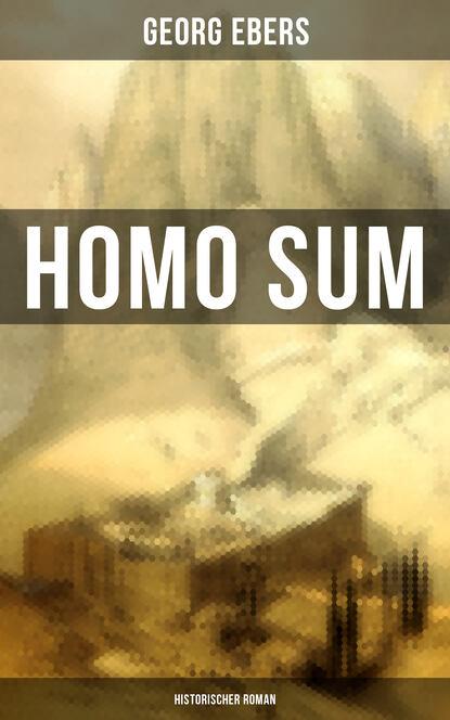 Фото - Georg Ebers Homo sum (Historischer Roman) michael georg conrad majestät historischer roman
