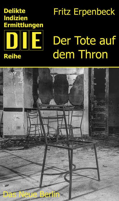 Фото - Fritz Erpenbeck Der Tote auf dem Thron fritz erpenbeck der tote auf dem thron