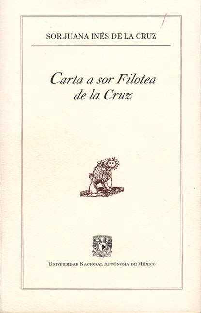 Sor Juana Inés de la Cruz Carta a sor Filotea de la Cruz