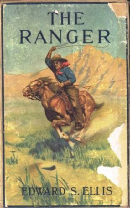 Фото - Edward Sylvester Ellis The Ranger; Or, The Fugitives of the Border edward sylvester ellis a waif of the mountains