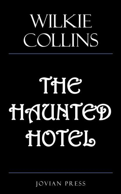 Wilkie Collins Collins The Haunted Hotel martha t f collins the storm