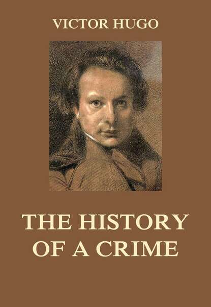 Victor Hugo The History of a Crime pierre dufay victor hugo a vingt ans glanes romantiques classic reprint