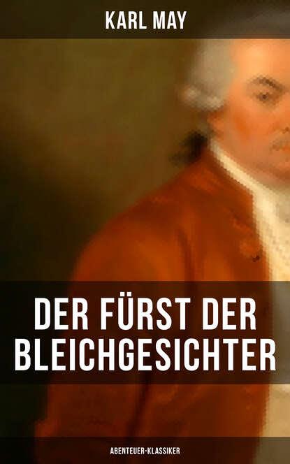 Karl May Der Fürst der Bleichgesichter (Abenteuer-Klassiker) alexander fürst der aufstand der drachenreiter saphir