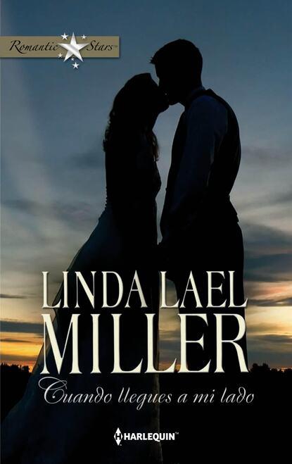 Linda Lael Miller Cuando llegues a mi lado cuando estabamos vivos