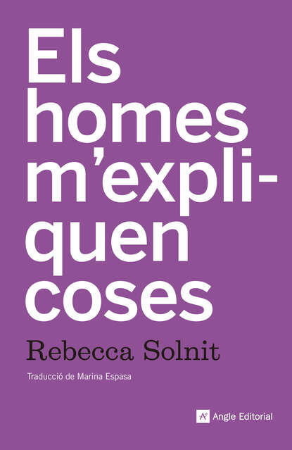 Rebecca Solnit Els homes m'expliquen coses rebecca solnit hope in the dark