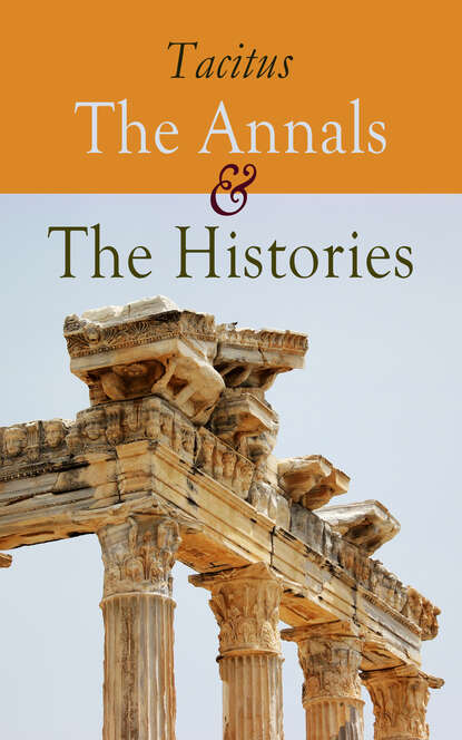 Tacitus The Annals & The Histories tacitus the agricola and the germania