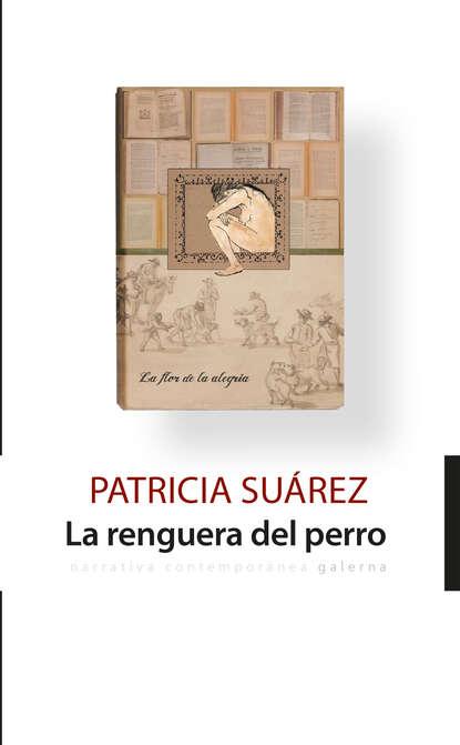 Patricia Suárez La renguera del perro недорого