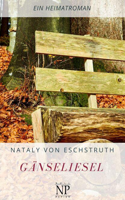 Nataly von Eschstruth Gänseliesel nataly von eschstruth scherben