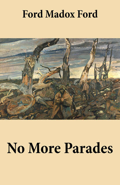Ford Madox Ford No More Parades (Volume 2 of the tetralogy Parade's End) ford madox ford no more parades volume 2 of the tetralogy parade s end