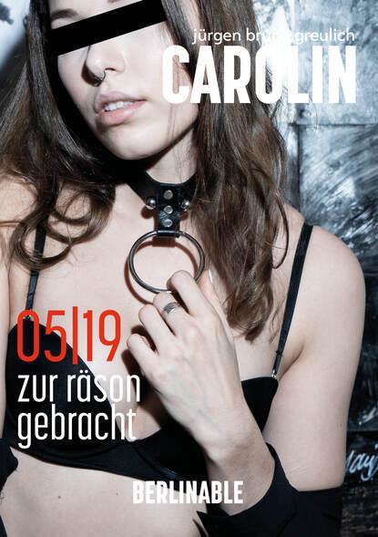 Jürgen Bruno Greulich Carolin. Die BDSM Geschichte einer Sub - Folge 5 недорого