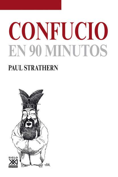 Фото - Paul Strathern Confucio en 90 minutos paul strathern maquiavelo en 90 minutos