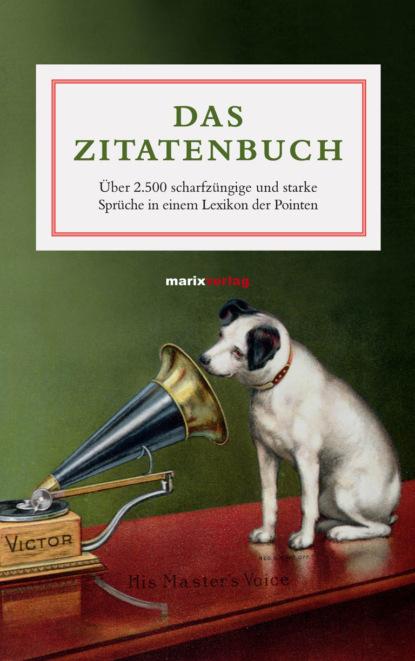 Группа авторов Das Zitatenbuch группа авторов a tempo das lebensmagazin