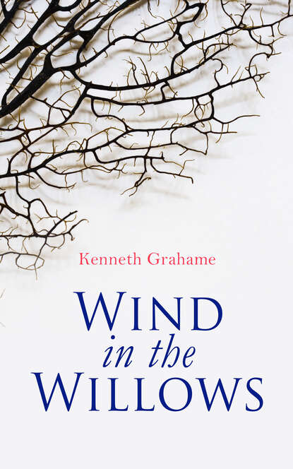 Kenneth Grahame Wind in the Willows kenneth grahame the wind in the willows best navigation active toc cronos classics