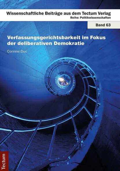 Verfassungsgerichtsbarkeit im Fokus der deliberativen Demokratie фото