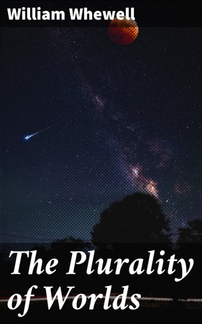Фото - William Whewell The Plurality of Worlds brian stableford the plurality of worlds