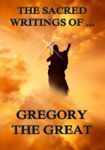 Gregory the Great The Sacred Writings of Gregory the Great gregory thaumaturgus the sacred writings of gregory thaumaturgus