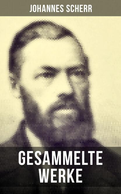 цена на Johannes Scherr Gesammelte Werke von Johannes Scherr