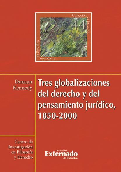 Duncan Kennedy Tres globalizaciones del derecho y del pensamiento jurídico, 1850-2000 justo l gonzalez historia abreviada del pensamiento cristiano