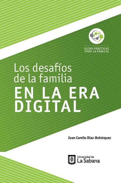 Juan Camilo Díaz-Bohórquez Los desafíos de la familia en la era digital juan camilo restrepo hacienda pública 11 edición
