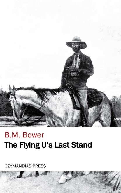 b m bower ananias green B. M. Bower The Flying U's Last Stand