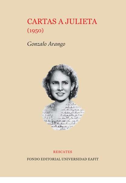 Gonzalo Arango Cartas a Julieta (1950) недорого
