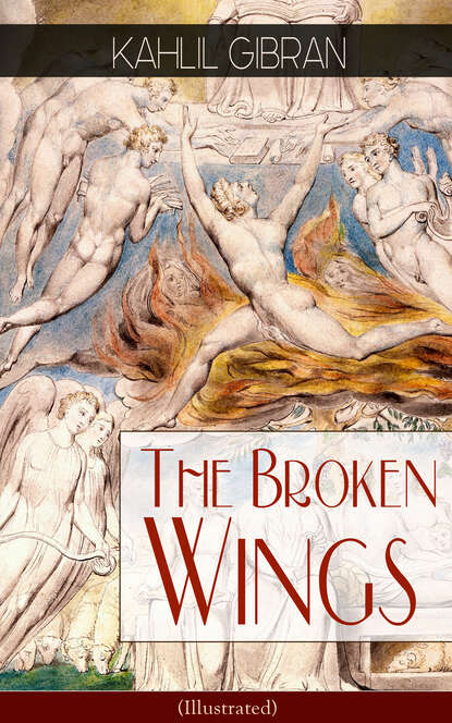 Фото - Kahlil Gibran The Broken Wings (Illustrated) kahlil gibran the broken wings illustrated