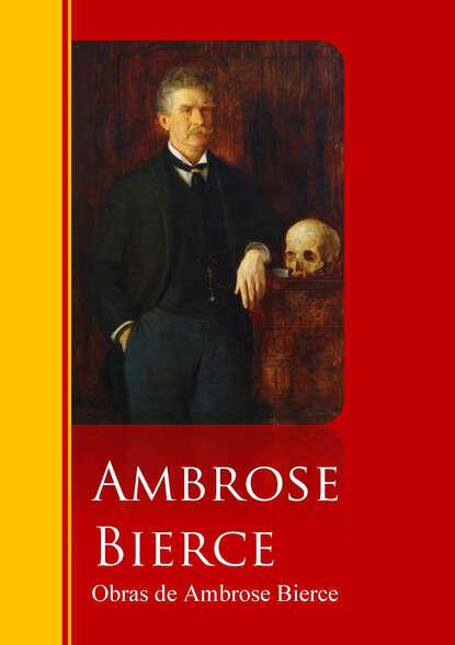 Фото - Амброз Бирс Obras de Ambrose Bierce ambrose bierce can such things be