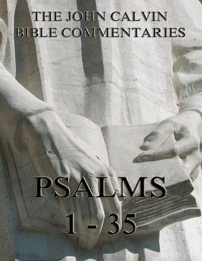 Фото - John Calvin John Calvin's Commentaries On The Psalms 1 - 35 john calvin john calvin s commentaries on the harmony of the law vol 2