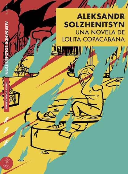 Lolita Copacabana Aleksandr Solzhenitsyn lolita copacabana aleksandr solzhenitsyn