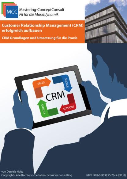 Daniela Noitz Customer Relationship Management (CRM) erfolgreich aufbauen electronic customer relationship management