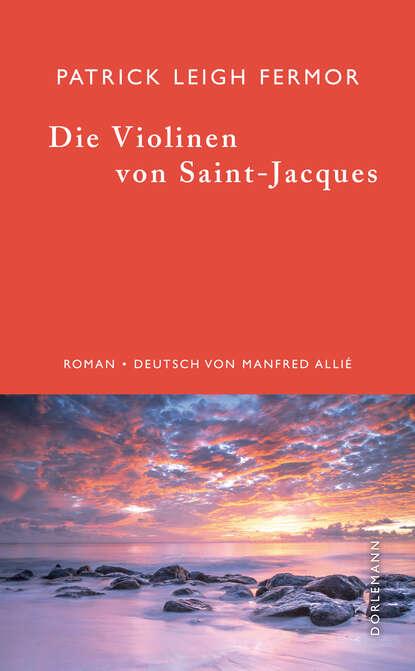 Patrick Leigh Fermor Die Violinen von Saint-Jacques недорого