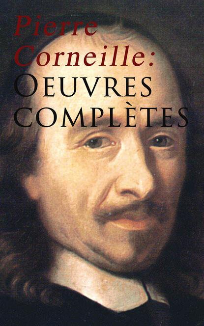 Pierre Corneille Pierre Corneille: Oeuvres complètes pierre corneille chefs d oeuvre t 1