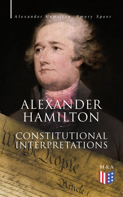 Hamilton Alexander Alexander Hamilton: Constitutional Interpretations кошелек alexander tsiselsky alexander tsiselsky mp002xw1f88f