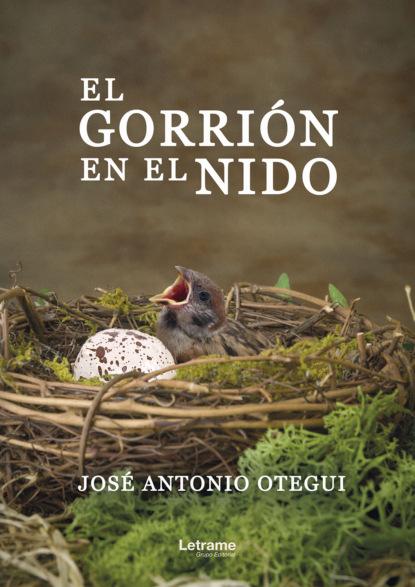 José Antonio Otegui El gorrión en el nido bs968 d32 el