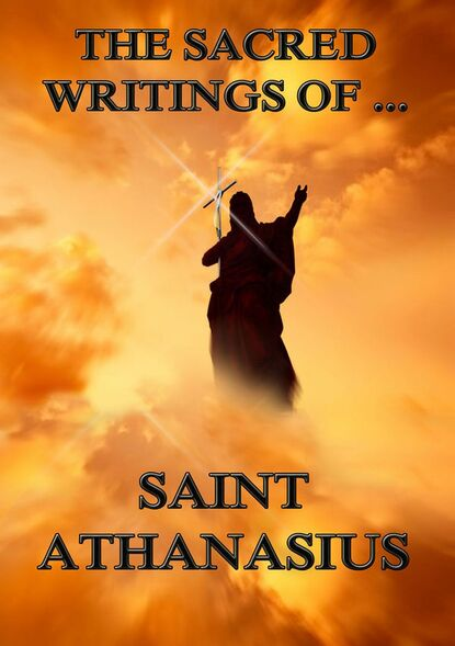 Saint Athanasius The Sacred Writings of Saint Athanasius saint ambrose the sacred writings of saint ambrose