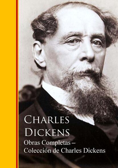 Чарльз Диккенс Obras Completas ─ Colección de Charles Dickens miguel luis amunátegui obras completas de don andres bello volume 8 spanish edition