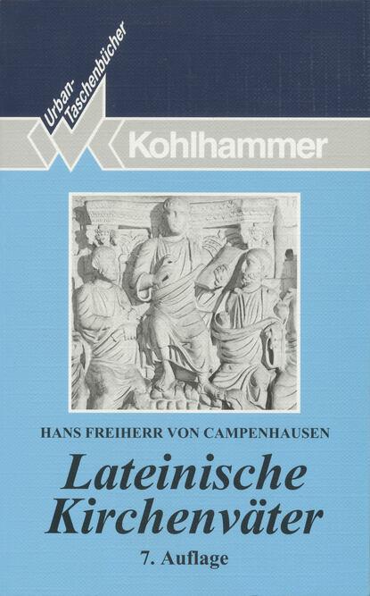 Hans Freiherr von Campenhausen Lateinische Kirchenväter hans von schweinichen pamiętnik