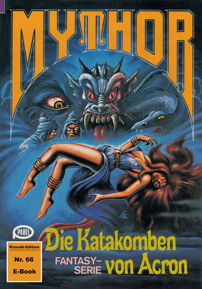 Hubert Haensel Mythor 66: Die Katakomben von Acron hubert haensel mythor 114 traumlawine
