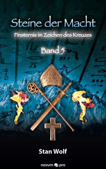 Stan Wolf Steine der Macht - Band 5 tino steinchen intrigen der macht band 3