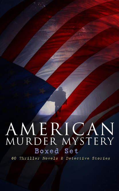 Arthur B. Reeve AMERICAN MURDER MYSTERY Boxed Set: 60 Thriller Novels & Detective Stories arthur b reeve detective kennedy the film mystery