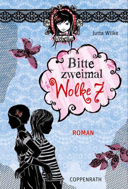 Jutta Wilke Rebella - Bitte zweimal Wolke 7