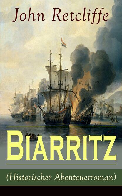 John Retcliffe Biarritz (Historischer Abenteuerroman)