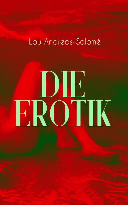 Lou Andreas-Salomé Die Erotik lou andreas salomé ruth