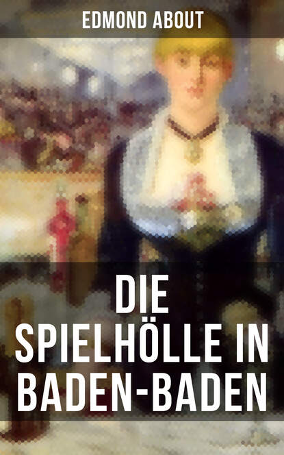 Edmond About Die Spielhölle in Baden-Baden полусапоги baden baden ba993awbvzh6