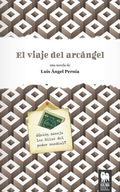 Luis Ángel Pernía Rodríguez El viaje del arcángel hernán ferney rodríguez garcía contingencias del lenguaje