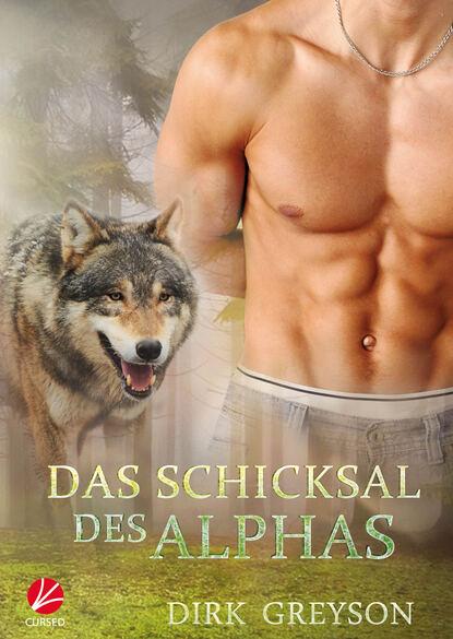 Dirk Greyson Das Schicksal des Alphas dirk greyson das herz des alphas