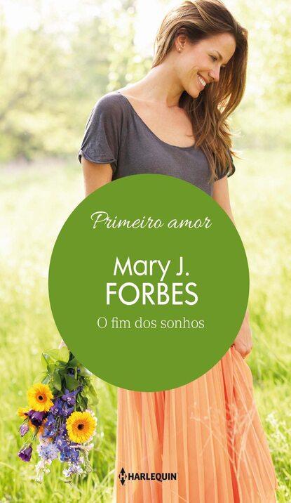 Mary J. Forbes O fim dos sonhos mary j forbes sueños de una vida