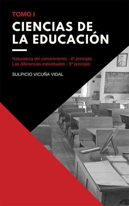 Sulpicio Vicuña Vidal Ciencias de la Educación - Tomo I недорого