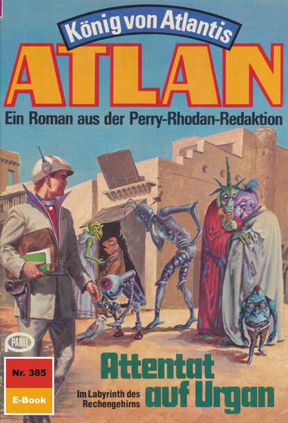 Atlan 385: Attentat auf Urgan
