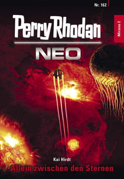 Kai Hirdt Perry Rhodan Neo 162: Allein zwischen den Sternen hans kneifel perry rhodan 508 treffpunkt zwischen den sternen